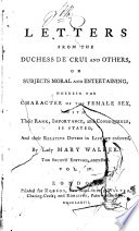 Letters from the Duchess de Crui and Others