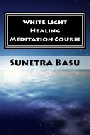 White Light Healing Meditation Course