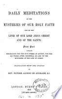 Daily meditations on the mysteries of our holy faith  and on the lives of     Jesus Christ and of the saints  Transl Book