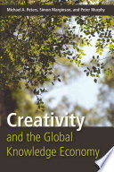 Creativity and the Global Knowledge Economy Book