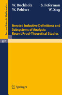 Iterated Inductive Definitions and Subsystems of Analysis  Recent Proof Theoretical Studies
