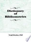 Dictionary of Bibliometrics