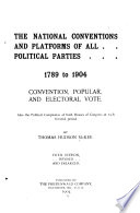 The National Conventions and Platforms of All Political Parties, 1789 to 1904