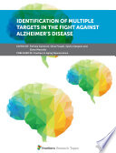 Identification of Multiple Targets in the Fight against Alzheimer   s Disease