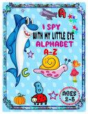 I Spy with My Little Eye Alphabet A Z