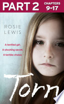 Torn  Part 2 of 3  A terrified girl  A shocking secret  A terrible choice