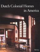 Dutch Colonial Homes in America Book