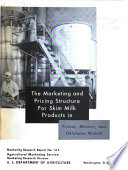 The Marketing and Pricing Structure for Skim Milk Products in Kansas  Missouri  and Oklahoma Markets