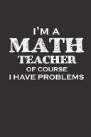 I m a Math Teacher of Course I Have Problems