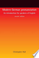 """""""Modern German Pronunciation: An Introduction for Speakers of English"""" by Christopher Hall"""