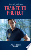 Trained To Protect Mills Boon Heroes K 9 Ranch Rescue Book 2