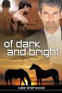 Of Dark and Bright