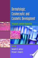 Dermatologic Cosmeceutic And Cosmetic Development Book PDF