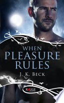 When Pleasure Rules  A Rouge Paranormal Romance