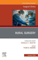 Rural Surgery  An Issue of Surgical Clinics   E Book