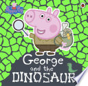 Peppa Pig  George and the Dinosaur Book PDF