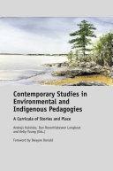 Contemporary Studies in Environmental and Indigenous Pedagogies