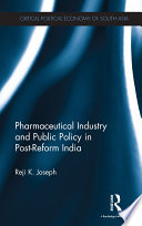 Pharmaceutical Industry And Public Policy In Post Reform India Book PDF