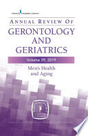 Annual Review of Gerontology and Geriatrics  Volume 39  2019 Book PDF
