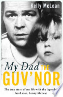 My Dad  The Guv nor   The True Story of My Life with the Legendary Hard Man  Lenny McLean Book