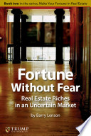 Fortune Without Fear  Real Estate Riches in an Uncertain Market