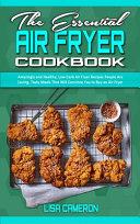 The Essential Air Fryer Cookbook Book