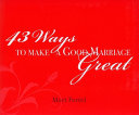 43 Ways to Make a Good Marriage Great Book