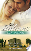 The Italian s Baby Bargain  The Italian s Wedding Ultimatum   The Italian s Forced Bride   The Mancini Marriage Bargain Book PDF