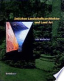 Between landscape architecture and land art