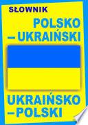 Słownik polsko-ukraiński • ukraińsko-polski