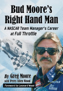 Bud Moore's Right Hand Man: A NASCAR Team Manager's Career ...