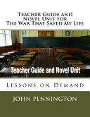 Teacher Guide and Novel Unit for the War That Saved My Life Book