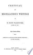 Critical and Miscellaneous Writings of T  Noon Talfourd