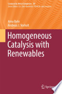 Homogeneous Catalysis with Renewables Book