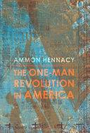 The One Man Revolution in America