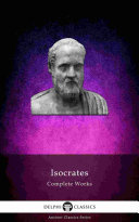 Delphi Complete Works of Isocrates  Illustrated