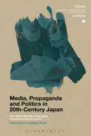 Pdf Media, Propaganda and Politics in 20th-Century Japan Telecharger