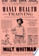 Manly Health and Training  : To Teach the Science of a Sound and Beautiful Body