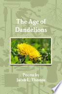 The Age of Dandelions