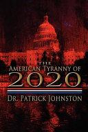 The American Tyranny of 2020 ebook
