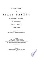 Calendar Of State Papers Domestic Series Of The Reigns Of Edward Vi Mary Elizabeth 1547 1625 1595 1597 Elizabeth 1869