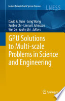 GPU Solutions to Multi-scale Problems in Science and Engineering