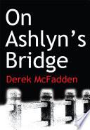 On Ashlyn S Bridge