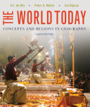 The World Today: Concepts and Regions in Geography, 6th Edition