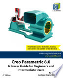 Creo Parametric 8 0  A Power Guide for Beginners and Intermediate Users