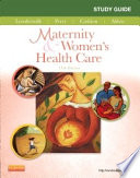 """Study Guide for Maternity & Women's Health Care E-Book"" by Deitra Leonard Lowdermilk, Shannon E. Perry, Mary Catherine Cashion, Kathryn Rhodes Alden"