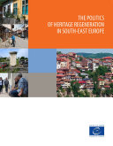The politics of heritage regeneration in South East Europe