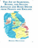 The Joy of Searching, Buying and Selling Antiques and Home Décor from England and France