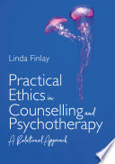 Practical Ethics In Counselling And Psychotherapy Book