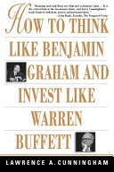 How to Think Like Benjamin Graham and Invest Like Warren Buffett Book